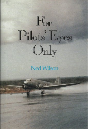 9780962648342: For Pilot's Eyes Only: Confessions of a Pan Am Veteran [Idioma Inglés]