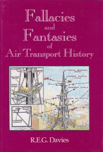 Fallacies and Fantasies of Air Transport History (0962648353) by R. E. G. Davies