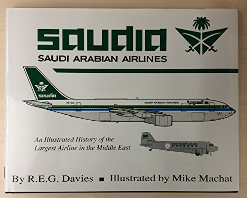 SAUDIA An Illustrated History of the Largest Airline in the Middle East: Davies, R.E.G.