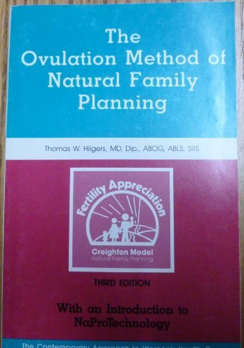 The Ovulation Method of Natural Family Planning: Hilgers, Thomas W.