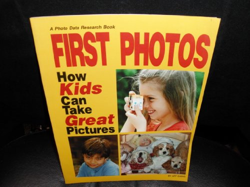9780962650871: First Photos: How Kids Can Take Great Pictures