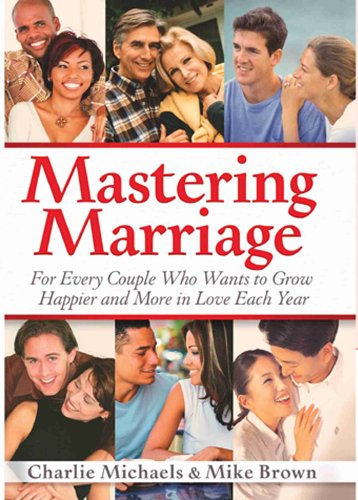 9780962652516: Mastering Marriage, For Every Couple Who Wants to Grow Happier and More in Love Each Year