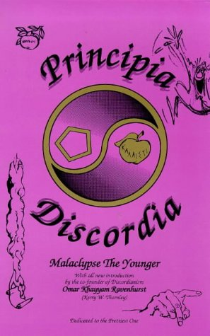 9780962653421: Principia Discordia: How I Found Goddess and What I Did to Her When I Found Her