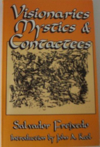 Visionaries, Mystics, and Contactees: Freixedo, Salvador