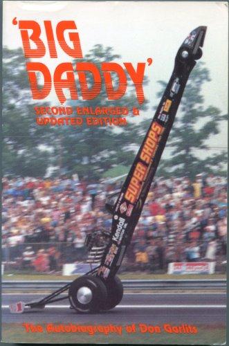 The Autobiography of 'Big Daddy' Don Garlits.: Garlits, Don