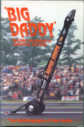 THE AUTOBIOGRAPHY OF 'BIG DADDY' DON GARLITS: Garlits, Don