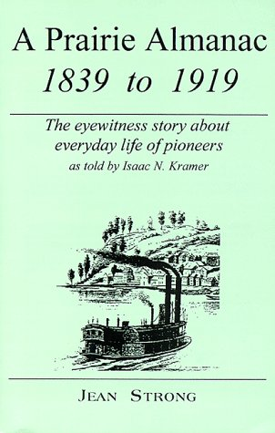 A Prairie Almanac, 1839-1919: The Eyewitness Story about Everyday Life of Pioneers