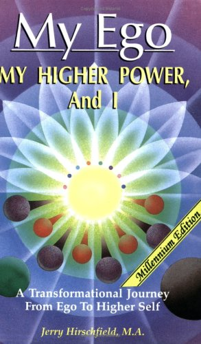 9780962659706: My Ego, My Higher Power and I