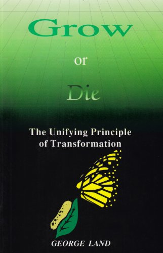 9780962660511: Grow or Die: The Unifying Principle of Transformation