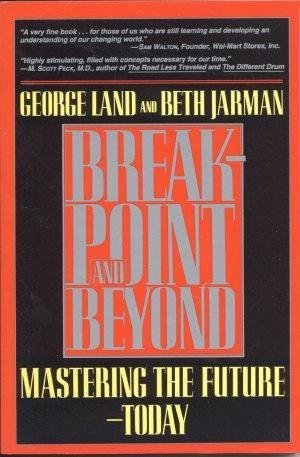 9780962660528: Breakpoint and Beyond: Mastering the Future Today
