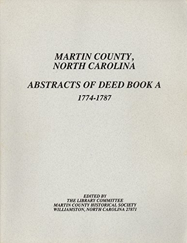 Martin County, North Carolina Abstracts of Deed Book A, 1774-1787