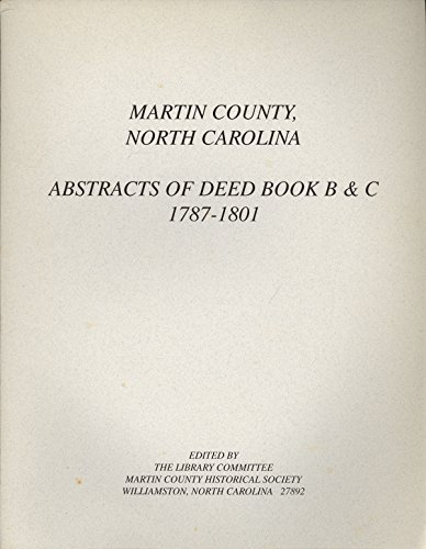 Martin County, North Carolina, abstracts of deed books B and C, 1787-1801