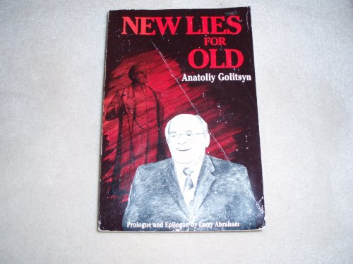 NEW LIES FOR OLD: Anatoliy Golitsyn; Foreword-Larry Abraham