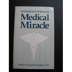 9780962664649: Hydrogen Peroxide: Medical Miracle