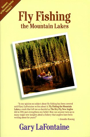 Fly Fishing the Mountain Lakes (Summer of Discovery Series): LaFontaine, Gary