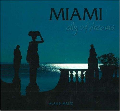 Miami City of Dreams: Alan S. Maltz