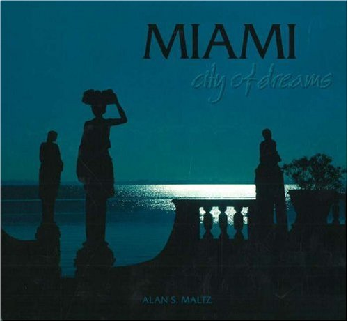 Miami: City of Dreams: Standiford, Les