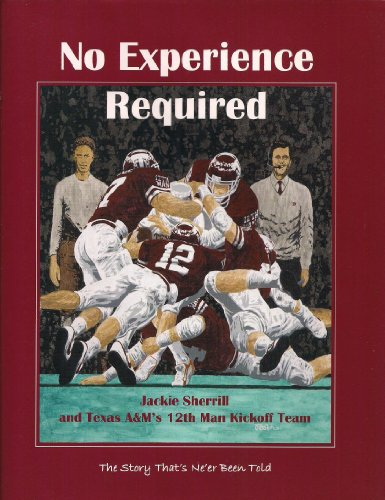 9780962668203: No Experience Required: Jackie Sherrill and Texas A&M's 12th Man Kickoff Team
