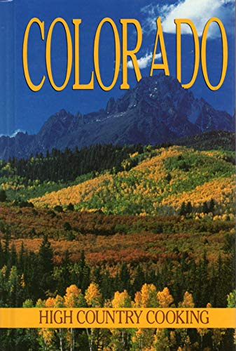 Colorado: High Country Cooking