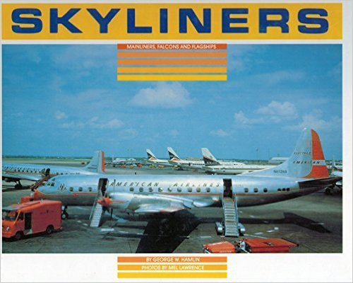 9780962673016: Skyliners: Mainliners, Falcons and Flagships (Vol. 1: North America)