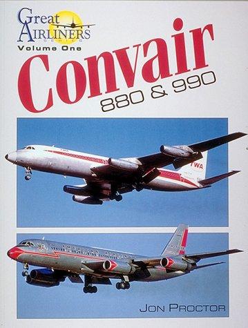 9780962673047: Convair 880 & 990 (Great Airliners Series, Vol. 1)