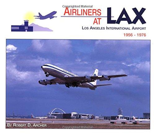 9780962673061: Airliners at Lax: Los Angeles International Airport 1956-1976