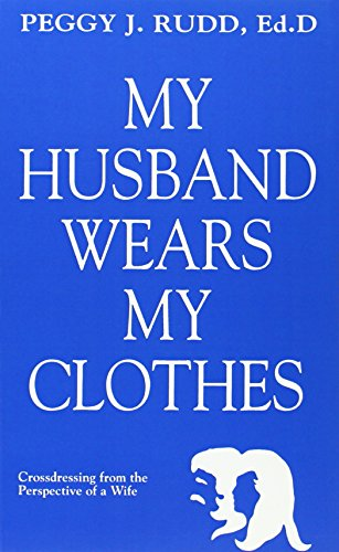 9780962676253: My Husband Wears My Clothes: Crossdressing from the Perspective of a Wife