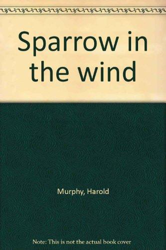 Sparrow in the wind: Murphy, Harold
