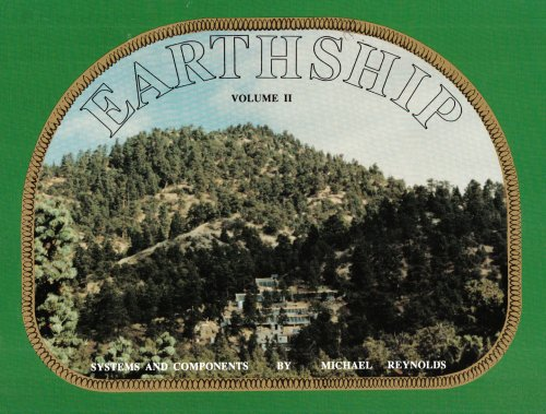 Earthship: Systems and Components vol. 2: Reynolds, Michael