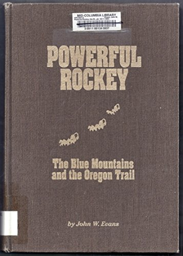 9780962677205: Powerful Rockey: The Blue Mountains and the Oregon Trail