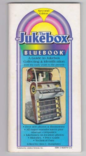 The Jukebox Bluebook: A Guide to Jukebox: Humphries, Ben C.