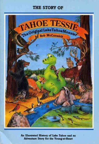 9780962679261: The Story of Tahoe Tessie: The Original Lake Tahoe Monster