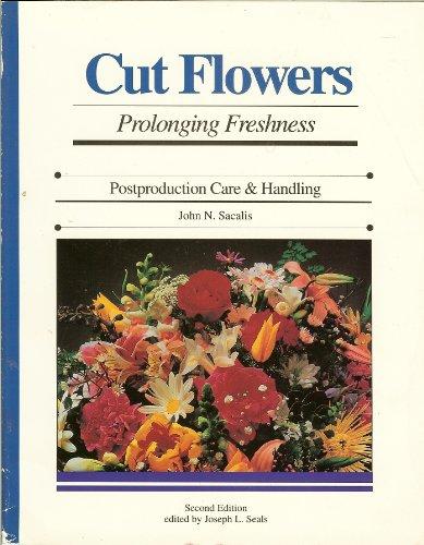 9780962679674: Cut Flowers: Prolonging Freshness : Postproduction Care & Handling