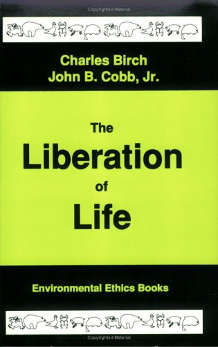 9780962680700: Liberation of Life: From the Cell to the Community