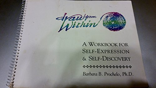 9780962683800: Draw from Within: A Workbook for Self-Expression and Self Discovery