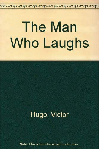 The Man Who Laughs: Victor Hugo