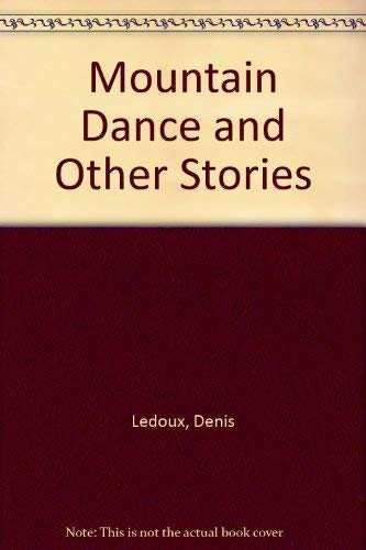 Mountain Dance and Other Stories: Ledoux, Denis