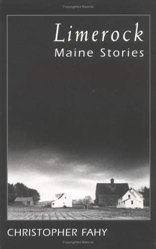 Limerock-Maine Stories: Christopher Fahy