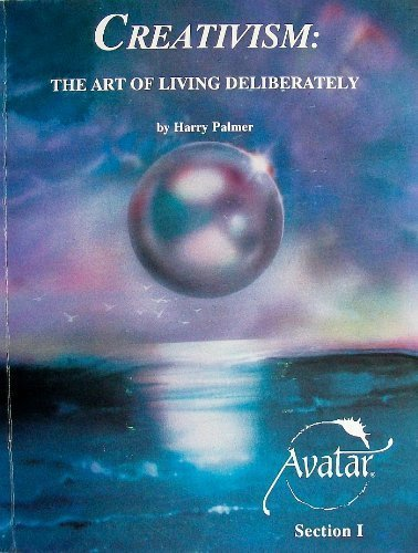 9780962687402: Creativism: The Art of Living Deliberately