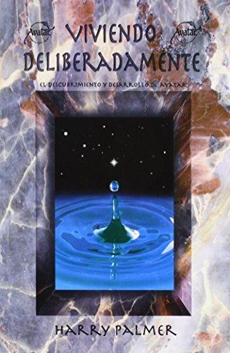 9780962687457: Viviendo Deliberadamente: El Descubrimiento Y Descarrollo De Avatar