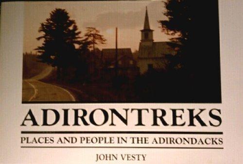 9780962687600: Adirontreks: Places and People in the Adirondacks