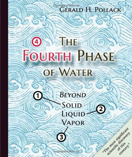 9780962689536: The Fourth Phase of Water: Beyond Solid, Liquid, and Vapor