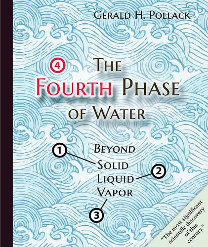 9780962689543: The Fourth Phase of Water: Beyond Solid, Liquid, and Vapor
