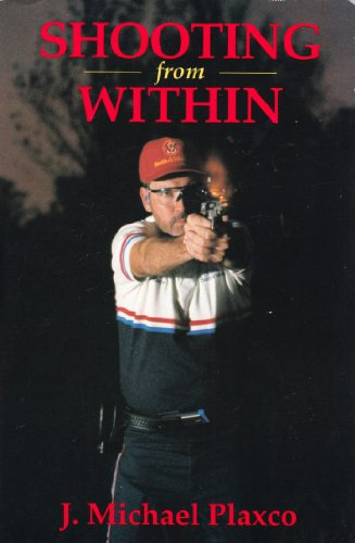 9780962692512: Shooting from Within: A Guide to Maximum Performance