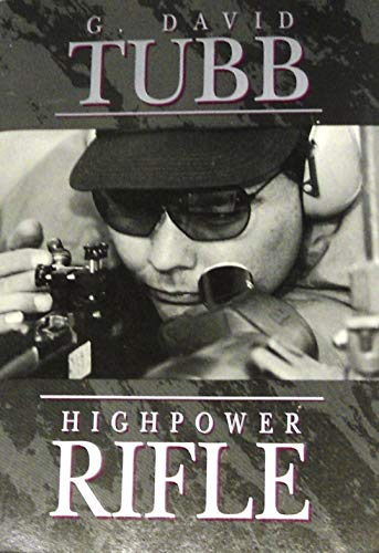 Highpower Rifle.: Tubb, G. David.