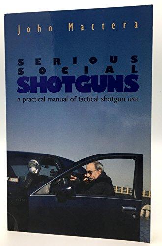 Serious Social Shotguns: A Practical Manual of: Mattera, John