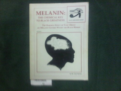 9780962692703: Melanin: The Chemical Key To Black Greatness