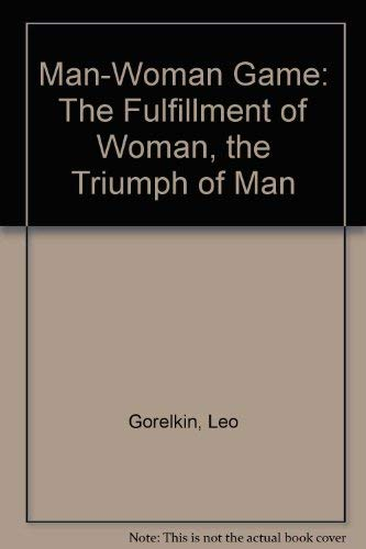The Man-Woman Game : The Fulfillment of: Leo Gorelkin; Paula