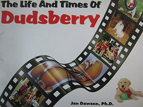 9780962693991: The Life and Times of Dudsberry