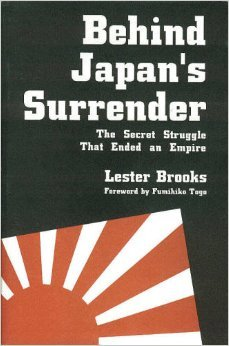 9780962694684: Behind Japan's Surrender: The Secret Struggle That Ended an Empire